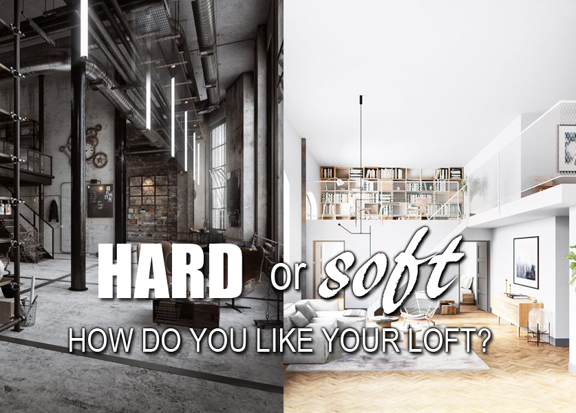 HARD or SOFT: Why are lofts more popular than ever?